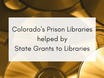 Colorado's Prison Libraries helped by State Grants to Libraries