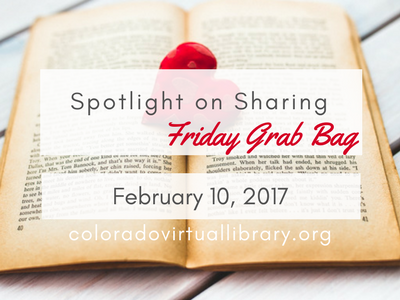 Spotlight on Sharing: Friday Grab Bag, February 10, 2017