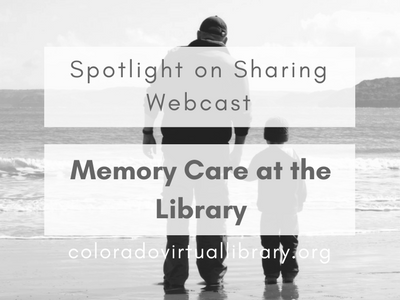 Spotlight on Sharing Webcast: Memory Care at the Library
