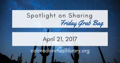 Spotlight on Sharing: Friday Grab Bag, April 21, 2017