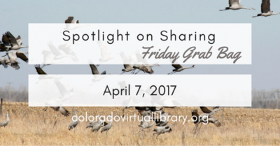 Spotlight on Sharing: Friday Grab Bag, April 7, 2017