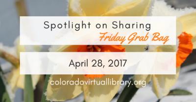 Spotlight on Sharing: Friday Grab Bag, April 28, 2017