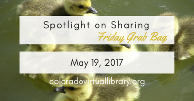 Spotlight on Sharing: Friday Grab Bag, May 19, 2017