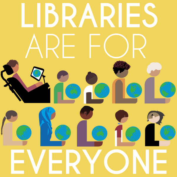 Libraries are for Everyone with illustration of people from different cultural backgrounds holding a globe like a book.