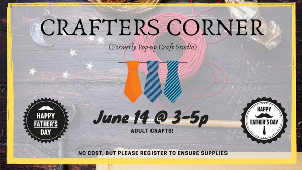 Crafters Corner: Fathers Day Edition
